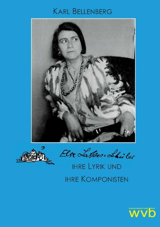 Cover-Bild Else Lasker-Schüler, ihre Lyrik und ihre Komponisten