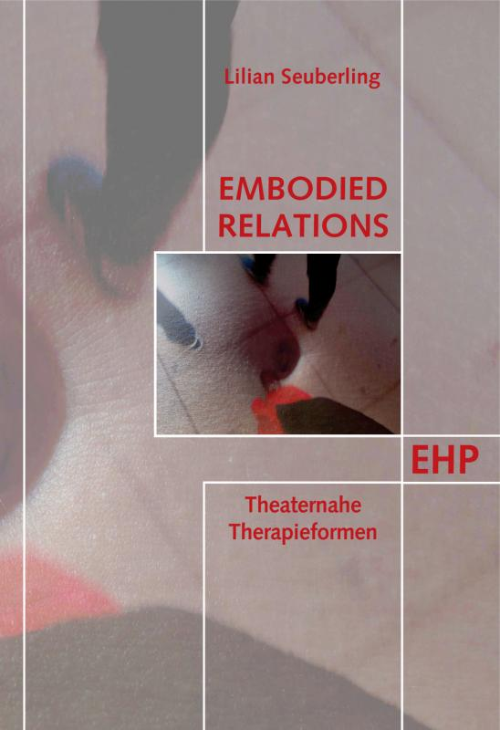 Cover-Bild Embodied Relations: Theaternahe Therapieformen
