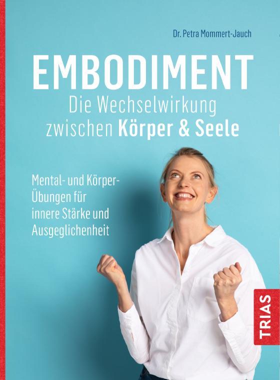 Cover-Bild Embodiment - Die Wechselwirkung zwischen Körper & Seele