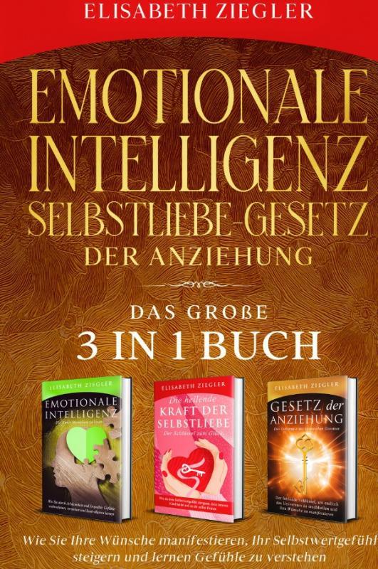 Cover-Bild Emotionale Intelligenz-Selbstliebe-Gesetz der Anziehung - Das große 3 in 1 Buch