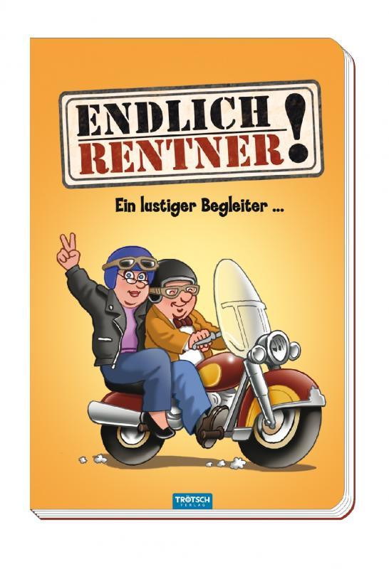 Cover-Bild Endlich Rentner! Das lustige Buch für alle Senioren, die das Lachen lieben
