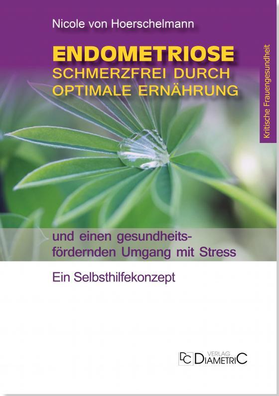 Cover-Bild Endometriose: Schmerzfrei durch optimale Ernährung und einen gesundheitsfördernden Umgang mit Stress