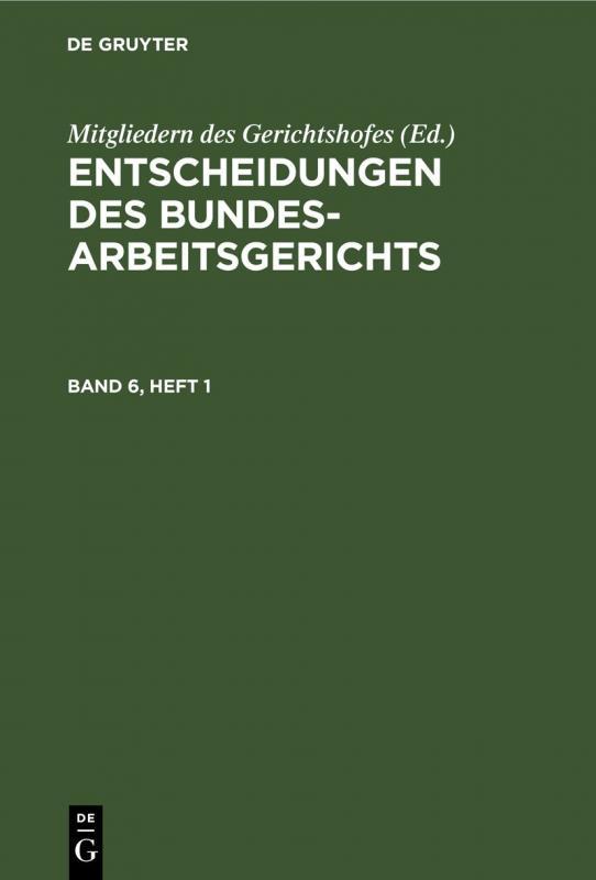 Cover-Bild Entscheidungen des Bundesarbeitsgerichts / Entscheidungen des Bundesarbeitsgerichts. Band 6, Heft 1