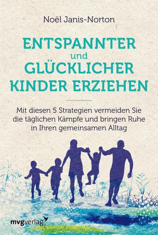 Cover-Bild Entspannter und glücklicher Kinder erziehen
