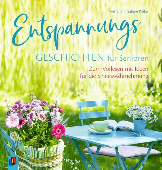 Cover-Bild Entspannungsgeschichten für Senioren - Zum Vorlesen mit Ideen für die Sinneswahrnehmung