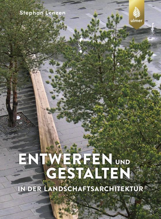 Cover-Bild Entwerfen und Gestalten in der Landschaftsarchitektur