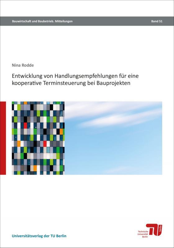 Cover-Bild Entwicklung eines Leitfadens für kooperative Terminsteuerung in Bauprojekten