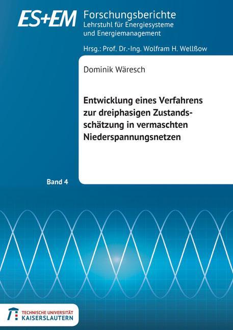 Cover-Bild Entwicklung eines Verfahrens zur dreiphasigen Zustandsschätzung in vermaschten Niederspannungsnetzen