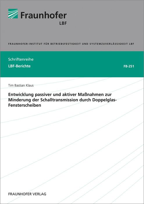 Cover-Bild Entwicklung passiver und aktiver Maßnahmen zur Minderung der Schalltransmission durch Doppelglas-Fensterscheiben.