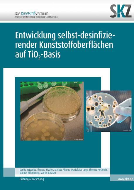 Cover-Bild Entwicklung selbst-desinfizierender Kunststoffoberflachen auf TiO2-Basis