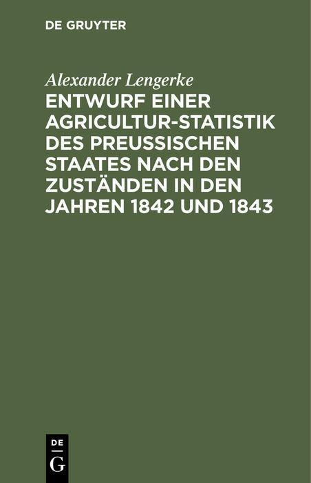 Cover-Bild Entwurf einer Agricultur-Statistik des Preußischen Staates nach den Zuständen in den Jahren 1842 und 1843