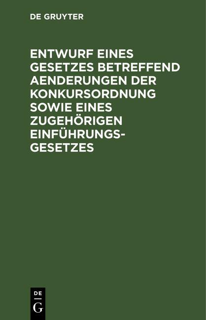 Cover-Bild Entwurf eines Gesetzes betreffend Aenderungen der Konkursordnung sowie eines zugehörigen Einführungsgesetzes