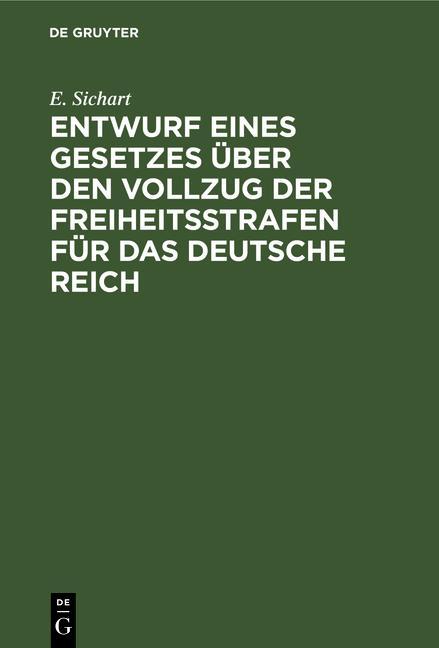 Cover-Bild Entwurf eines Gesetzes über den Vollzug der Freiheitsstrafen für das Deutsche Reich