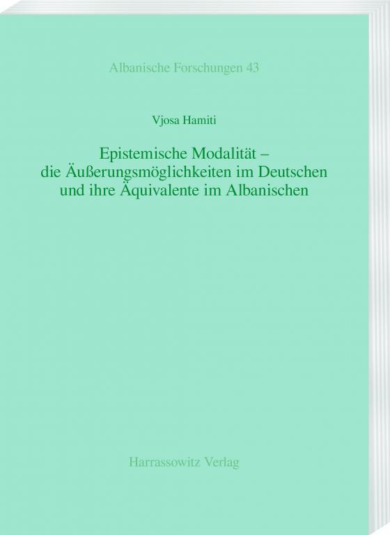 Cover-Bild Epistemische Modalität – die Äußerungsmöglichkeiten im Deutschen und ihre Äquivalente im Albanischen