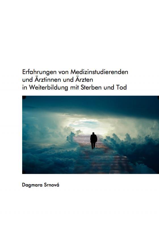 Cover-Bild Erfahrungen von Medizinstudierenden und Ärztinnen und Ärzten in Weiterbildung mit Sterben und Tod