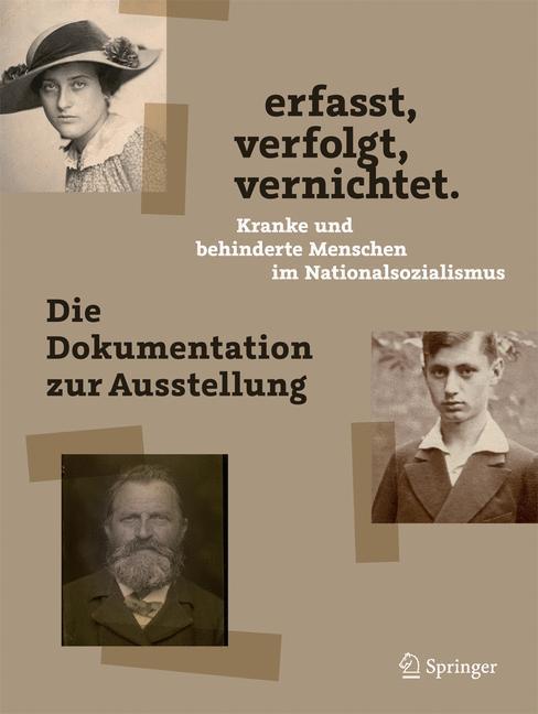 Cover-Bild erfasst, verfolgt, vernichtet. Kranke und behinderte Menschen im Nationalsozialismus