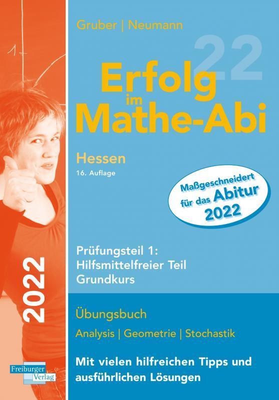 Cover-Bild Erfolg im Mathe-Abi 2022 Hessen Grundkurs Prüfungsteil 1: Hilfsmittelfreier Teil