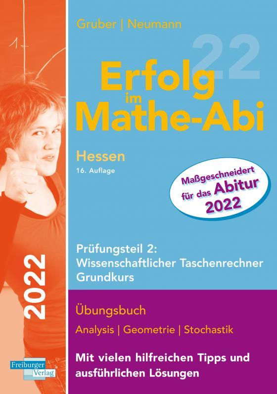 Cover-Bild Erfolg im Mathe-Abi 2022 Hessen Grundkurs Prüfungsteil 2: Wissenschaftlicher Taschenrechner