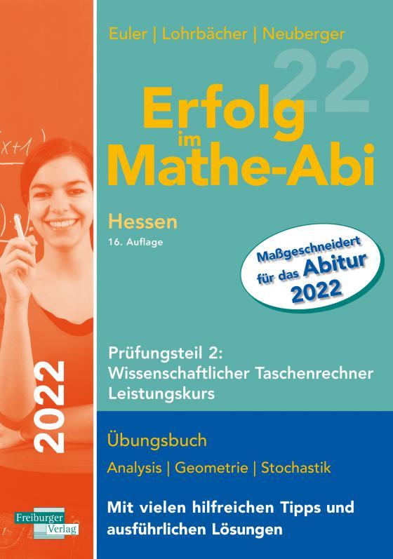 Cover-Bild Erfolg im Mathe-Abi 2022 Hessen Leistungskurs Prüfungsteil 2: Wissenschaftlicher Taschenrechner