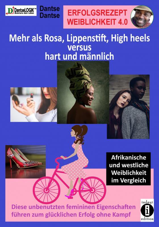 Cover-Bild Erfolgsrezept Weiblichkeit 4.0 - mehr als Rosa, Lippenstift, High heels versus hart und männlich