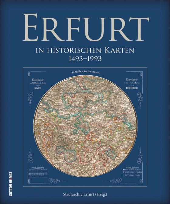 Cover-Bild Erfurt in historischen Karten. 1492 bis 1992. Wertvolle Karten, Ansichten, Pläne und Risse zeigen 500 Jahre Stadtentwicklung der Landeshauptstadt Thüringens.