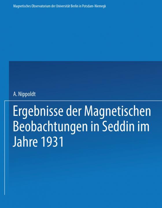Cover-Bild Ergebnisse der Magnetischen Beobachtungen in Seddin im Jahre 1931