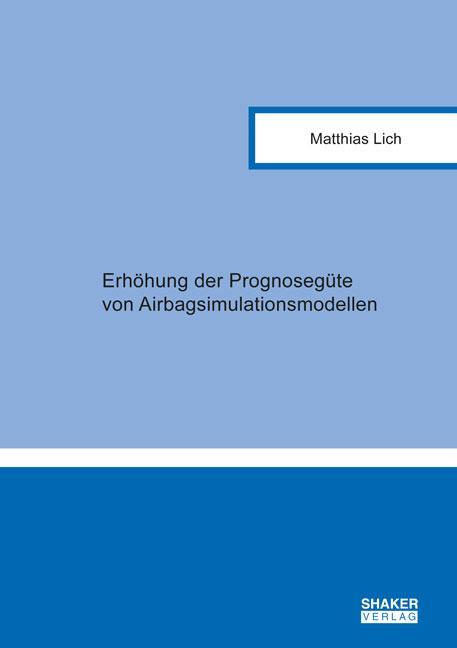 Cover-Bild Erhöhung der Prognosegüte von Airbagsimulationsmodellen