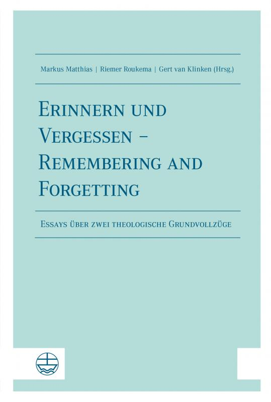 Cover-Bild Erinnern und Vergessen – Remembering and Forgetting
