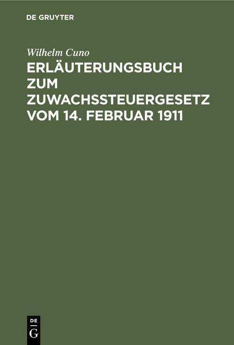 Cover-Bild Erläuterungsbuch zum Zuwachssteuergesetz vom 14. Februar 1911