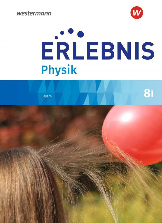 Cover-Bild Erlebnis Physik / Erlebnis Physik - Ausgabe 2019 für Realschulen in Bayern