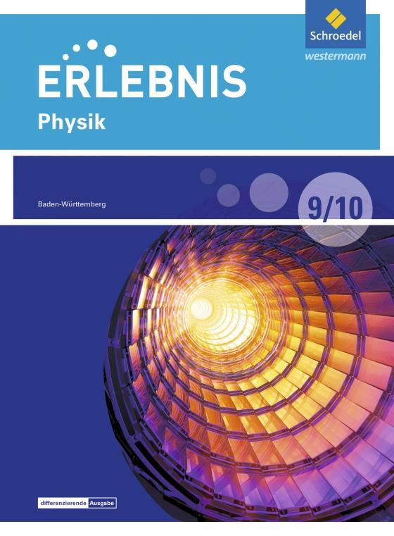 Cover-Bild Erlebnis Physik / Erlebnis Physik - Differenzierende Ausgabe 2016 für Baden-Württemberg
