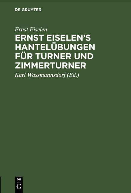 Cover-Bild Ernst Eiselen's Hantelübungen für Turner und Zimmerturner