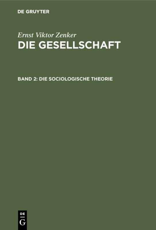 Cover-Bild Ernst Viktor Zenker: Die Gesellschaft / Die sociologische Theorie
