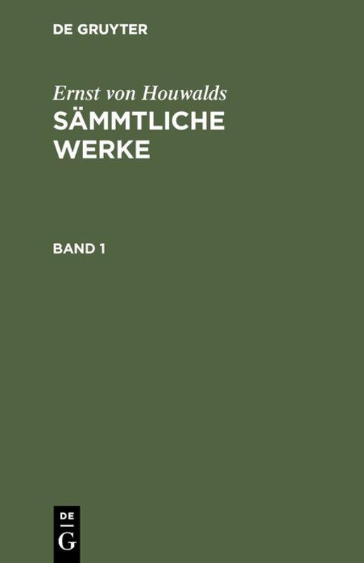 Cover-Bild Ernst von Houwalds: Sämmtliche Werke / Ernst von Houwalds: Sämmtliche Werke. Band 1