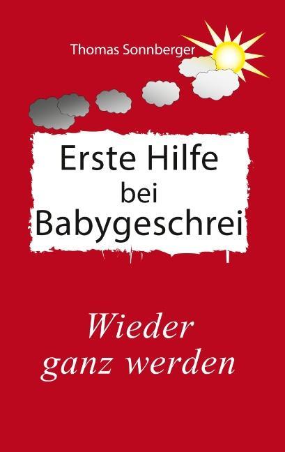 Cover-Bild Erste Hilfe für schreiende Babys