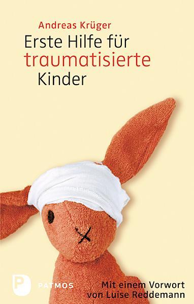 Cover-Bild Erste Hilfe für traumatisierte Kinder
