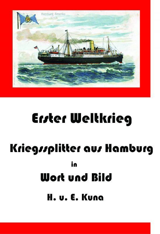 Cover-Bild Erster Weltkrieg - Kriegssplitter aus Hamburg in Wort und Bild