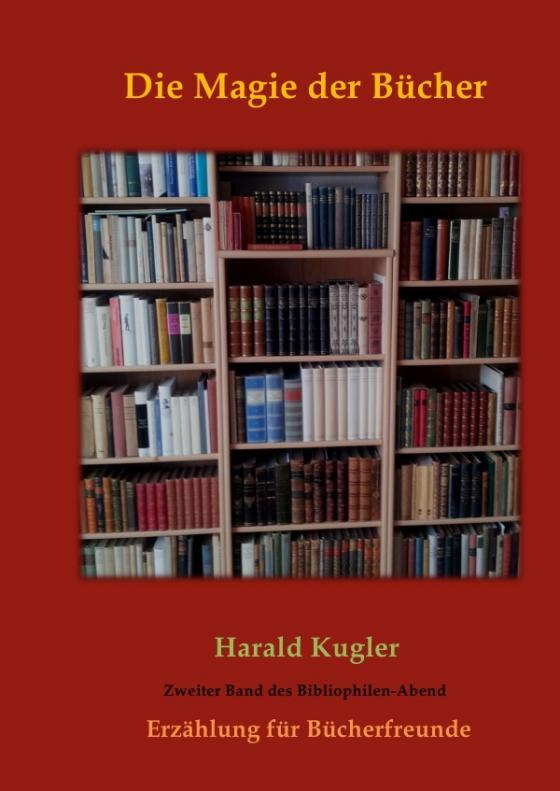 Cover-Bild Erzählungen aus der Welt der Bücher / Die Magie der Bücher