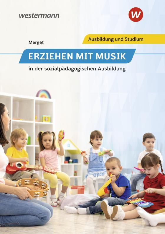 Cover-Bild Erziehen mit Musik in der sozialpädagogischen Erstausbildung / Erziehen mit Musik