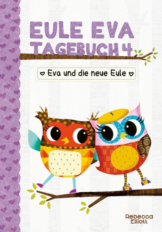 Cover-Bild Eule Eva Tagebuch 4 - Kinderbücher ab 6-8 Jahre (Erstleser Mädchen)