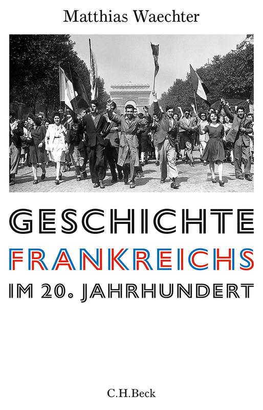 Cover-Bild Europäische Geschichte im 20. Jahrhundert / Geschichte Frankreichs im 20. Jahrhundert