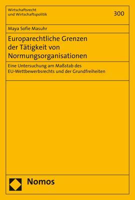 Cover-Bild Europarechtliche Grenzen der Tätigkeit von Normungsorganisationen