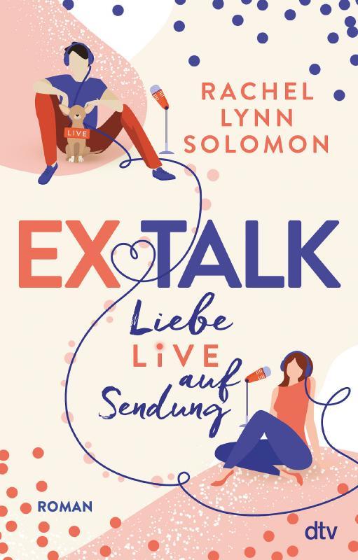 Cover-Bild Ex Talk – Liebe live auf Sendung