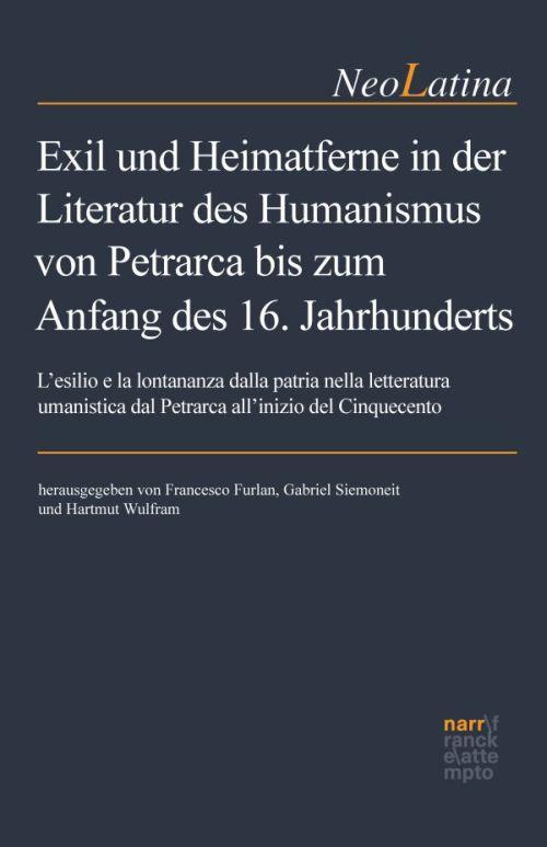 Cover-Bild Exil und Heimatferne in der Literatur des Humanismus von Petrarca bis zum Anfang des 16. Jahrhunderts