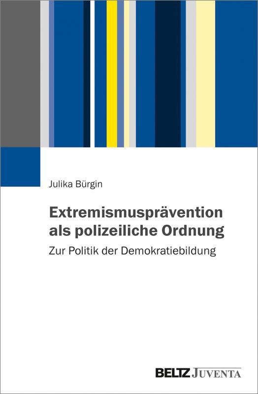 Cover-Bild Extremismusprävention als polizeiliche Ordnung