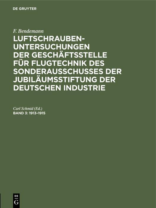 Cover-Bild F. Bendemann: Luftschrauben-Untersuchungen der Geschäftsstelle für... / 1913–1915