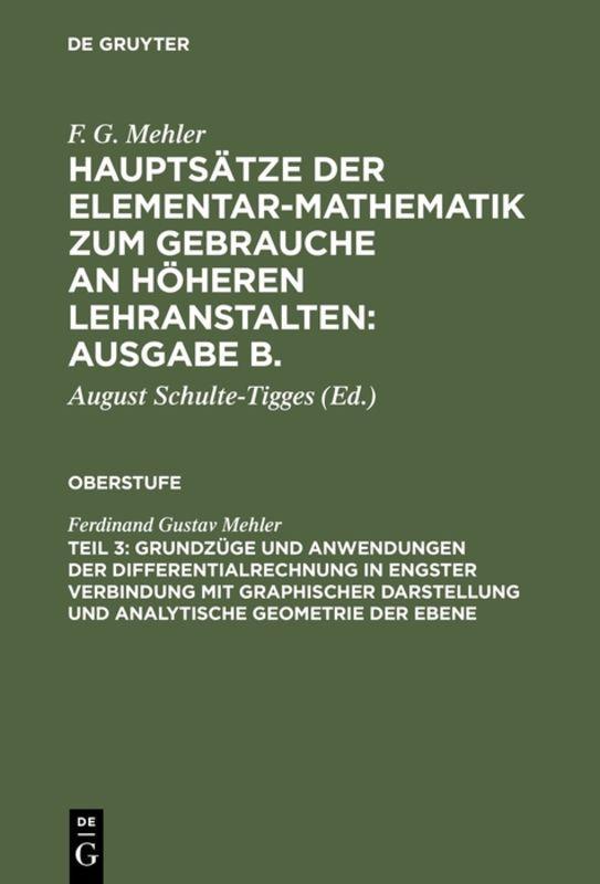 Cover-Bild F. G. Mehler: Hauptsätze der Elementar-Mathematik zum Gebrauche an... / Grundzüge und Anwendungen der Differentialrechnung in engster Verbindung mit graphischer Darstellung und Analytische Geometrie der Ebene