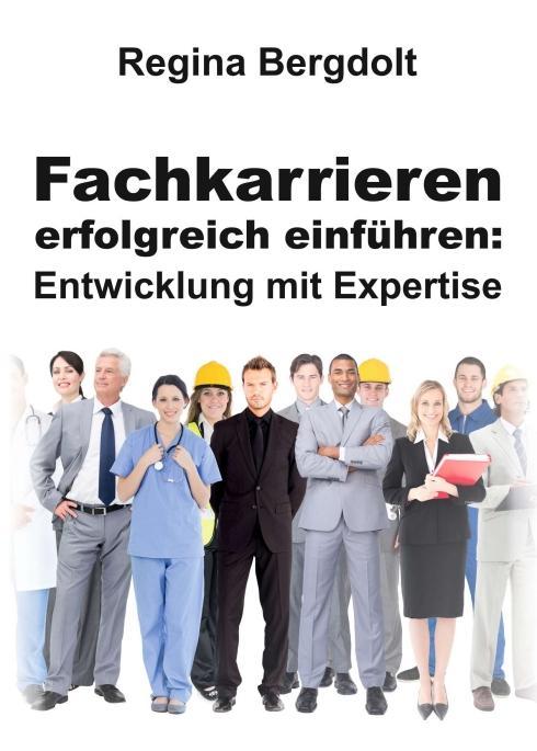 Cover-Bild Fachkarrieren erfolgreich einführen: Entwicklung mit Expertise