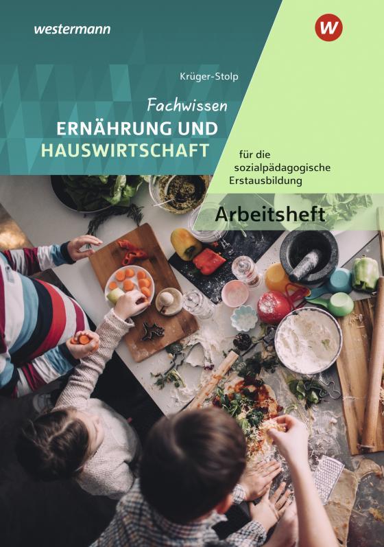 Cover-Bild Fachwissen Ernährung und Hauswirtschaft / Fachwissen Ernährung und Hauswirtschaft für die sozialpädagogische Erstausbildung