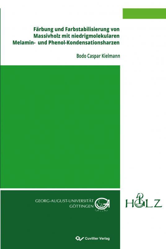 Cover-Bild Färbung und Farbstabilisierung von Massivholz mit niedrigmolekularen Melamin- und Phenol-Kondensationsharzen